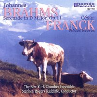Brahms: Serenade in D Major, Op. 11; Franck: Pièces Brèves — New York Chamber Ensemble, Stephen Rogers Radcliffe, New York Chamber Orchestra