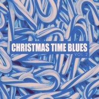 Christmas Time Blues - Vol. 2 — сборник