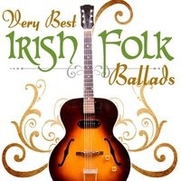 The Very Best Of Irish Folk Ballads — Dublin Folk Band