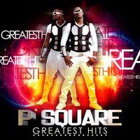 Greatest Hits — P-Square, P Square