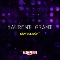 Stay All Night — Laurent Grant