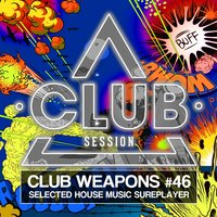 Club Session Pres. Club Weapons No. 46 — сборник