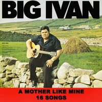 A Mother Like Mine — Big Ivan