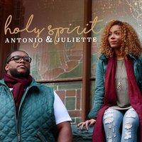 Holy Spirit — Antonio & Juliette