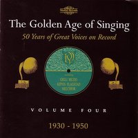 The Golden Age of Singing Vol. IV: 1930-1950 — сборник