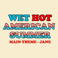 Wet Hot American Summer Main Theme - Jane — L'Orchestra Cinematique, Various Composers