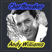 Chartbreaker — Andy Williams