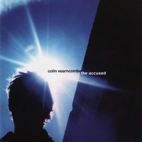 The Accused — Colin Vearncombe