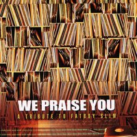 We Praise You: A Tribute to Fatboy Slim — сборник