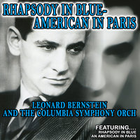 Rhapsody In Blue And American In Paris — Leonard Bernstein  and the Columbia Symphony Orchestra