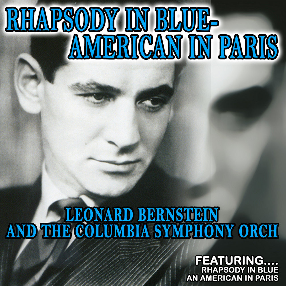 rhapsody in blue leonard bernstein and the columbia. Black Bedroom Furniture Sets. Home Design Ideas
