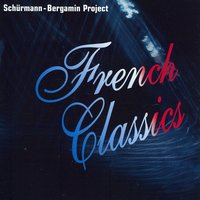 French Classics — Schürmann-Bergamin Project