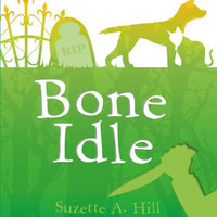 Bone Idle (The Case of the Vicar and the Prancing Pig) — Simon Hurst, Suzette A. Hill