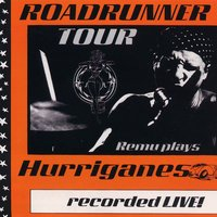 Roadrunner Tour/Remu Plays Hurriganes/Recorded Live! — Remu