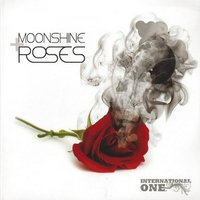 Moonshine & Roses — International One