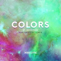 Colors — Xan Griffin, Minnesota, Jackie Rain