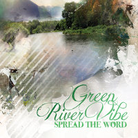 Spread the Word — Green River Vibe
