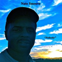 Nobody — Nate Smoove