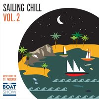 Sailing Chill, Vol. 2 — The Boat Show