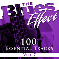 The Blues Effect, Vol. 7 (100 Essential Tracks) — B.B. King