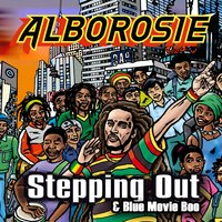 Steppin Out & Blue Movie Boo — Alborosie