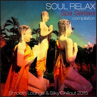 Soul Relax Compilation: Spa Senses Compilation — сборник