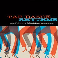 Tap Dance Rhythms — Johnny Maddox