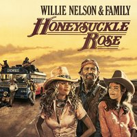 Honeysuckle Rose - Music From The Original Soundtrack — Willie Nelson & Family