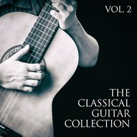 The Classical Guitar Collection, Vol. 2 — Classical Music Zone, Classical Guitar Relaxation, Classical String Meditation, Classical Guitar Relaxation, Classical String Meditation, Classical Music Zone, Жорж Бизе, Габриэль Форе, Эйтор Вилла-Лобос