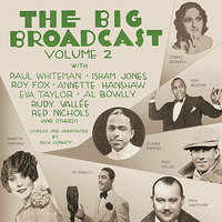 The Big Broadcast, Volume 2: Jazz and Popular Music of the 1920s and 1930s — сборник
