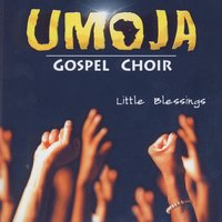 Little Blessings — Umoja - Gospel Choir