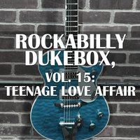 Rockabilly Dukebox, Vol. 15: Teenage Love Affair — сборник