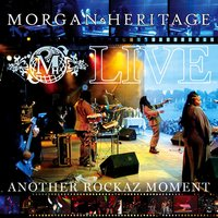 Live Another Rockaz Moment — Morgan Heritage