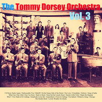 The Tommy Dorsey Orchestra, Vol. 3 — The Tommy Dorsey Orchestra