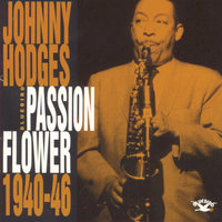 Passion Flower 1940-46 — Johnny Hodges