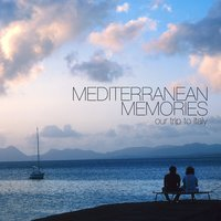 Mediterranean Memories - Our Trip to Italy — сборник