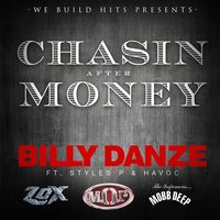 Chasin After Money — Styles P, Billy Danze, Havoc