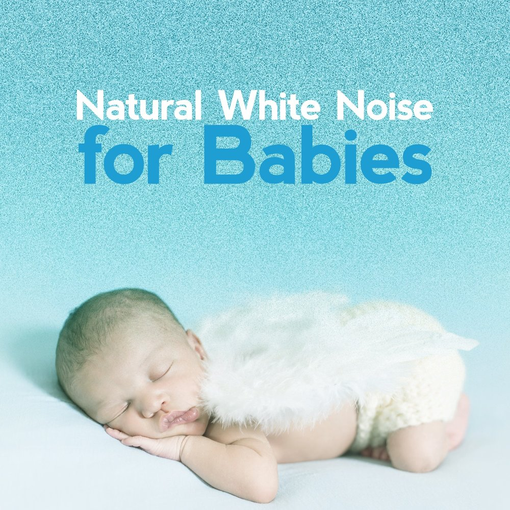 Natural White Noise for Babies — Natural White Noise for ... - photo#6
