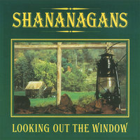 Looking Out The Window — Shananagans