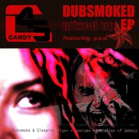 Dubsmoked Mixed Up EP — Candy45
