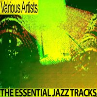 The Essential Jazz Tracks — сборник