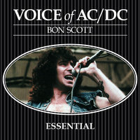 Bon Scott. Voice of AC/DC - Essential — Bon Scott