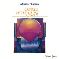 Cradle Of The Sun — Michael Pluznick