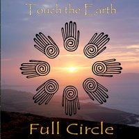 Full Circle — Touch the Earth