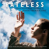 Fateless: Music From The Motion Picture — Ennio Morricone