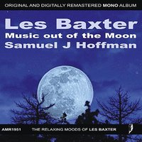 Music Out of the Moon - EP — Les Baxter, Samuel J. Hoffman