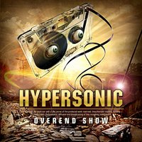 Overend Show — Hypersonic
