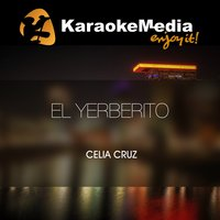 El Yerberito [In The Style Of Celia Cruz] — Karaokemedia