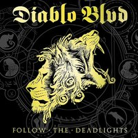 Follow The Deadlights — Diablo Blvd