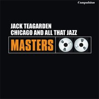 Chicago and All That Jazz — Jack Teagarden